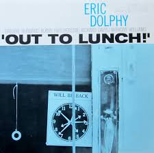 "Eric Dolphy ""Out To Lunch"""