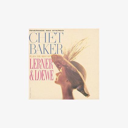 """Chet Baker """"Plays The Best Of Lerner & Loewe"""""""