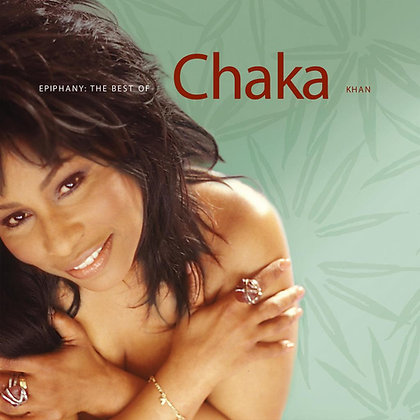 "Chaka Khan ""Epiphany: The Best Of"""