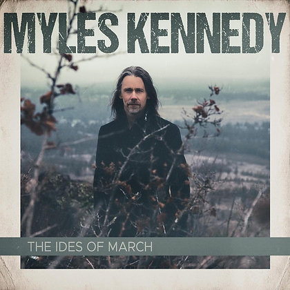 """Myles Kennedy """"The Ides Of March"""""""