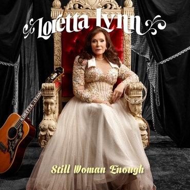 """Loretta Lynn """"Still Woman Enough"""""""