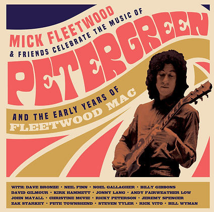 "Mick Fleetwood & Friends ""Celebrate The Music Of Peter Green"""
