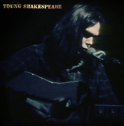 "Neil Young ""Young Shakespeare"""
