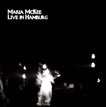 "Maria McKee ""Live In Hamburg"""