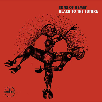 """Sons Of Kemet """"Black To The Future"""""""