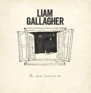 """Liam Gallagher """"All You're Dreaming Of"""""""