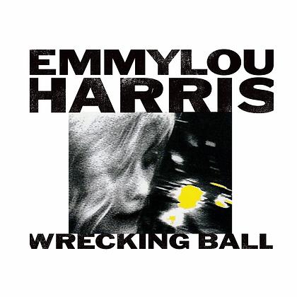 """Emmylou Harris """"Wrecking Ball"""""""