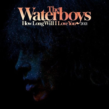 """Waterboys """"How Long Will I Love You 2021"""""""