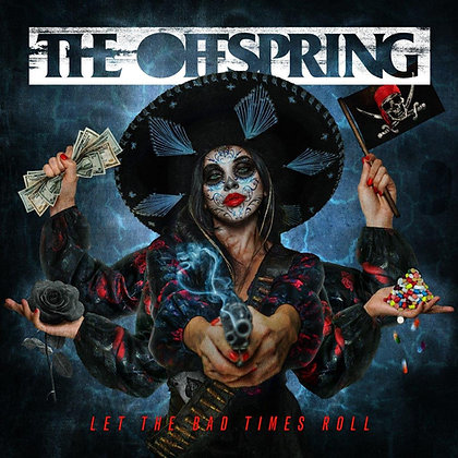 "Offspring ""Let The Bad Times Roll"""