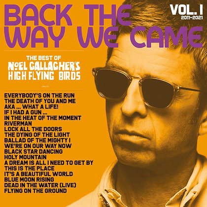 """Noel Gallagher's High Flying Birds """"Back The Way We Came Vol 1"""""""