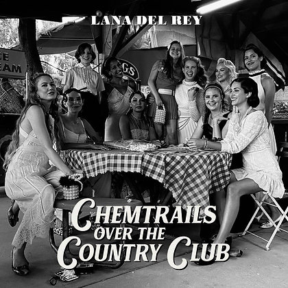 """Lana Del Rey """"Chemtrails Over The Country Club"""""""