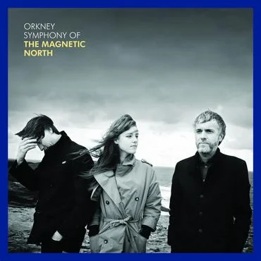 """Magnetic North """"Orkney Symphony"""""""