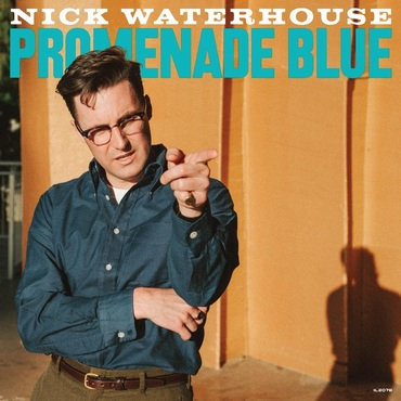 "Nick Waterhouse ""Promenade Blue"""