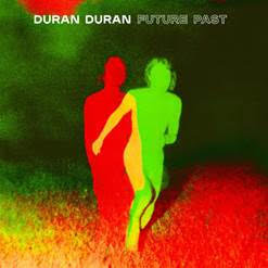 "Duran Duran ""Future Past"""