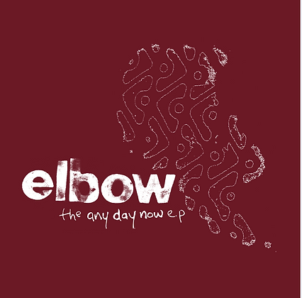 """Elbow """"The Any Day Now EP"""""""