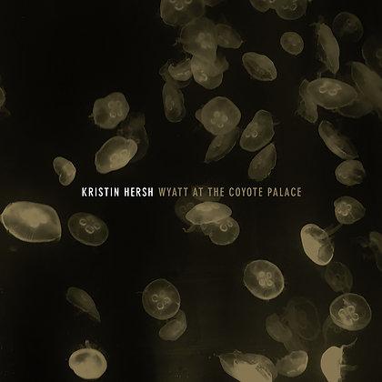 "Kristen Hersh ""Wyatt At The Coyote Palace"""