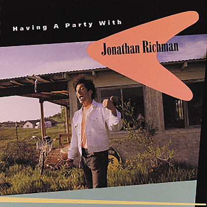 "Jonathan Richman ""Having A Party With Jonathan Richman"""