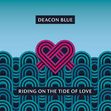 "Deacon Blue ""Riding On The Tide Of Love"""