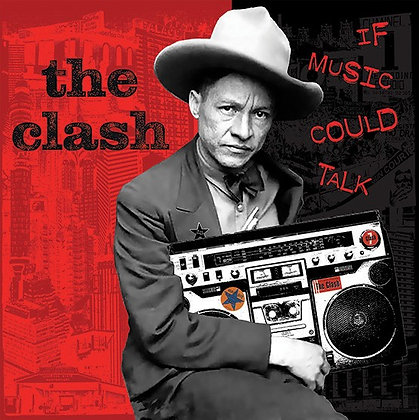 """Clash """"If Music Could Talk"""""""