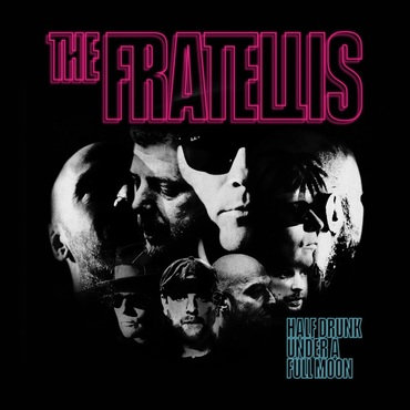 "Fratellis ""Half Drunk Under A Full Moon"""