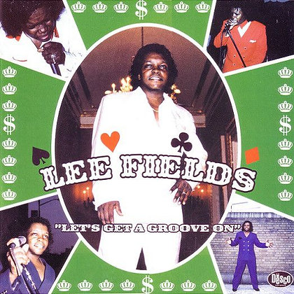 Lee Fields- Let's Get A Groove ON