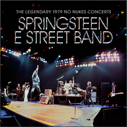 "Bruce Springsteen E Street Band ""Legendary 1979 No Nukes Concerts"""