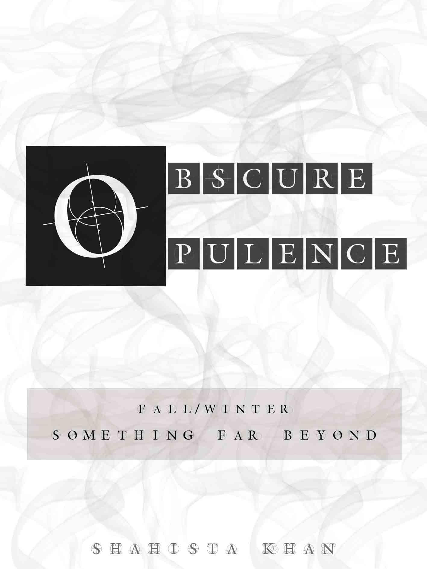 OBSCURE OPULENCE- COLLECTION DESIGN