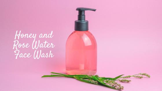 All-Natural Face Wash with Manuka Honey and Rose Water