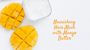 DIY Nourishing Hair Mask with Mango Butter