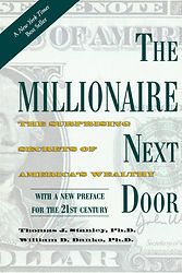 The Millionaire Next Door: Surprising Secrets of America's Wealthy by William D. Danko and Thomas J. Stanley, 2010