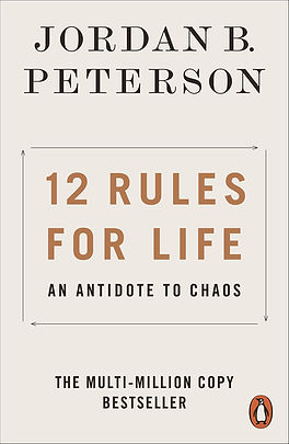 12 Rules for Life: An Antidote to Chaos by Jordan B. Peterson, 2018