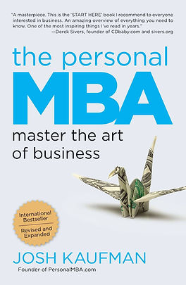 The Personal MBA: Master the Art of Business by Josh Kaufman, 2010