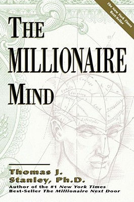 The Millionaire Mind by Thomas J. Stanley, 2010