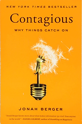 Contagious: Why Things Catch On by Jonah Berger, 2013