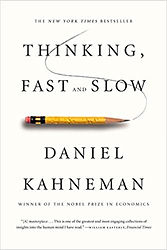 Thinking, Fast and Slow by Daniel Kahneman, 2013