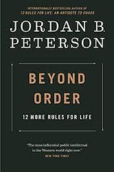 Beyond Order: 12 More Rules for Life by Jordan B. Peterson, 2021