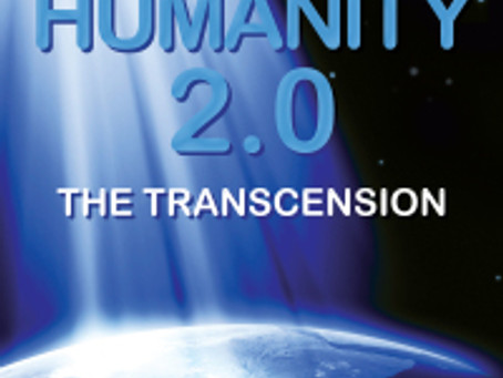 NEW BOOK! Humanity 2.0: The Transcension