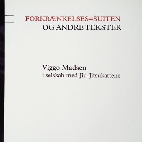 VIGGO MADSEN: Forkrænkelses=suiten og andre tekster