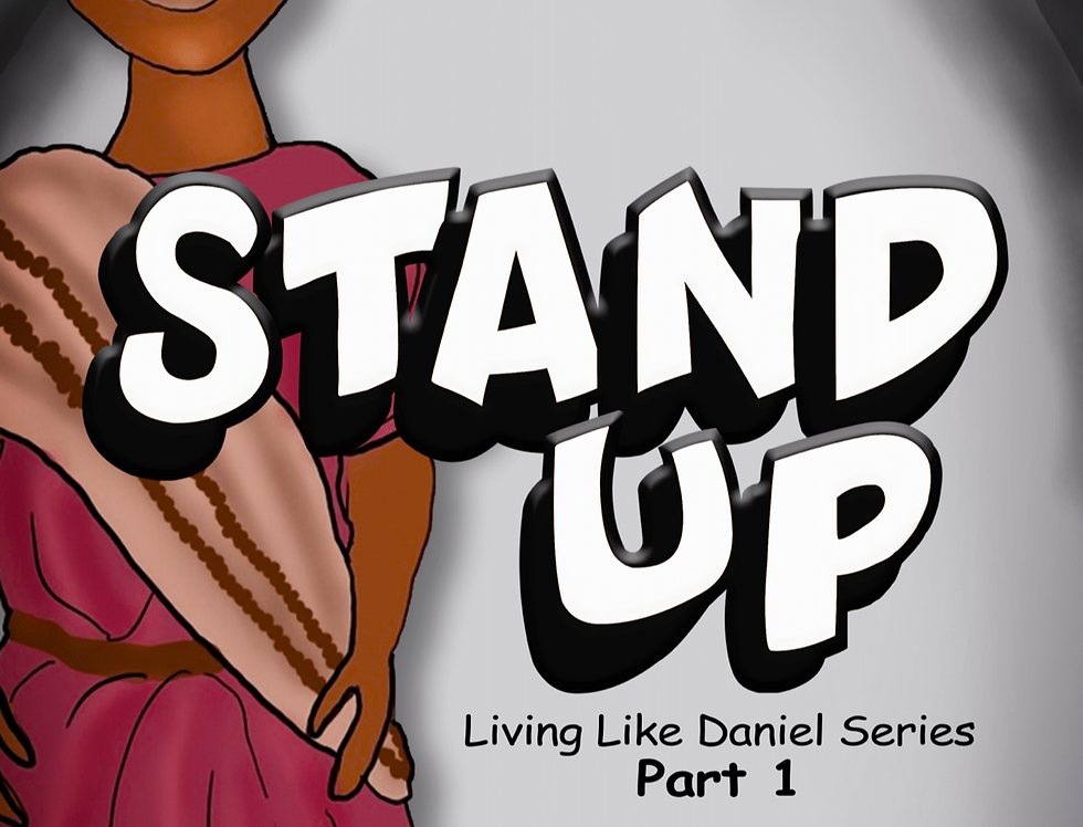 Stand Up: Living like Daniel Storybook