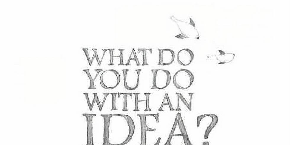 Book of the Month    What Do You Do With An Idea?