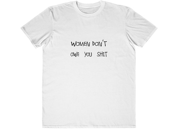 """Women Don't Owe You Shit"" Unisex Lightweight Fashion Tee"
