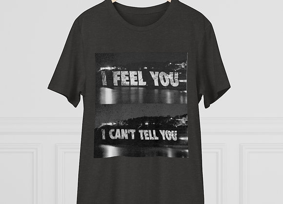 I Feel You - Unisex Organic T-shirt