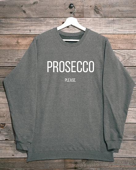 Prosecco Please- Unisex Crew Neck