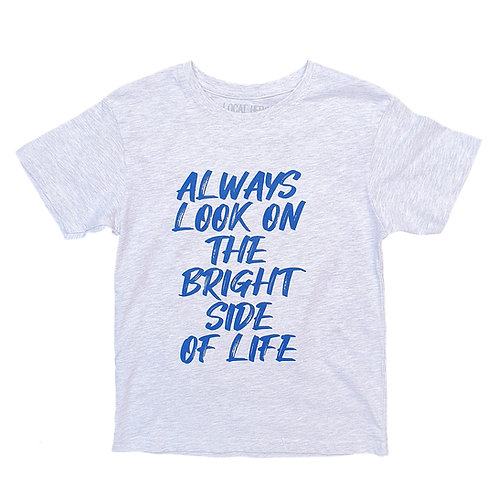 Always Look On The Bright Side Of Life Grey Tee