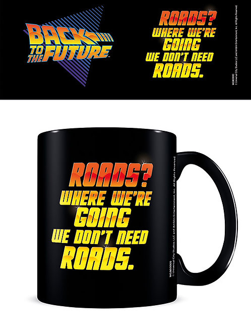 Back To The Future We Don't Need Roads Mug