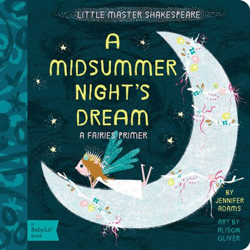 A Midsummer Night's Dream (a Fairies Primer)