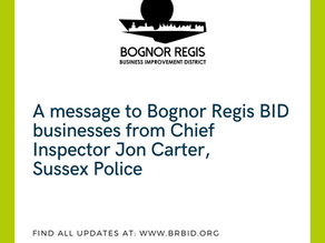 A message to Bognor Regis BID businesses from Chief Inspector Jon Carter, Sussex Police