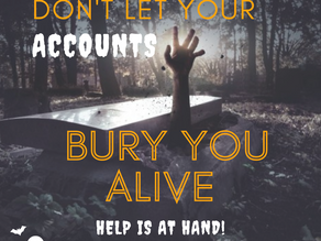Day 8 ~ Don't Let Your Accounts Bury You Alive - Help is at Hand