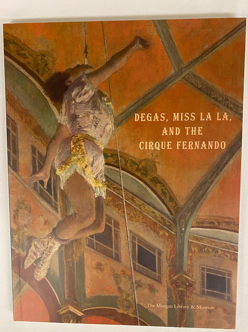 Degas: Miss La La and the Cirque Fernando
