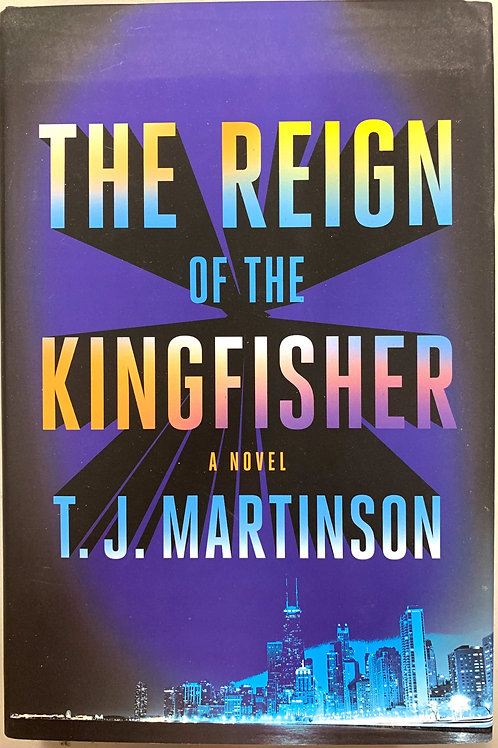 The Reign of the Kingfisher, by T.J. Martinson